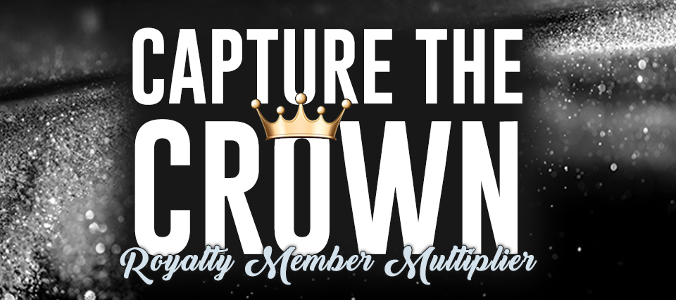 Capture The Crown - Royalty Member Multiplier
